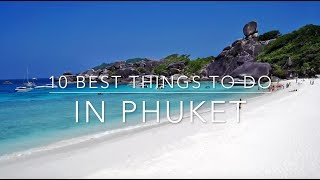 Download 10 Best Things to Do in Phuket Video