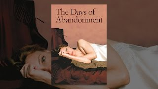 Download The Days of Abandonment Video
