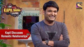 Download Kapil Discusses Romantic Relationships - The Kapil Sharma Show Video