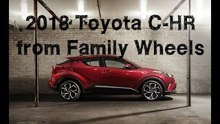 Download 2018 Toyota C-HR review from Family Wheels Video