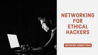 Download Networking for Ethical Hackers - Network Subnetting (Re-Up) Video