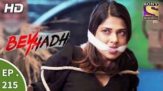 Download Beyhadh - बेहद - Ep 215 - 7th August, 2017 Video