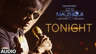 Download Tonight (Full Audio Song) | AAP SE MAUSIIQUII | Himesh Reshammiya Latest Song 2016 | T-Series Video