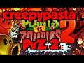 Download Creepypasta Plantas vs Zombies 2 ″el último nivel″ Video