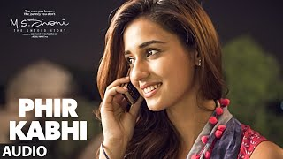 Download PHIR KABHI- Full Song | M.S. DHONI -THE UNTOLD STORY | Arijit Singh | Sushant Singh Disha Patani Video