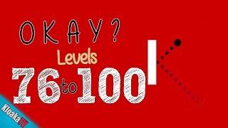 Download Okay? Update - Levels 76 to 100 Walkthrough Video