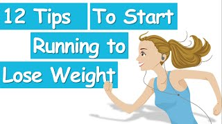 Download 12 Tips To Start Running For Weight Loss, Fastest Way To Lose Weight Video