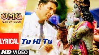 Download Tu Hi Tu Video With Lyrics   OMG Oh My God   Akshay Kumar, Paresh Rawal   HIMESH RESHAMMIYA Video
