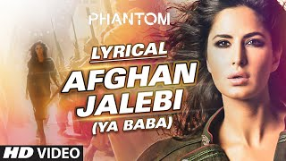 Download Afghan Jalebi (Ya Baba) Full Song with LYRICS | Phantom | Saif Ali Khan, Katrina Kaif | T-Series Video