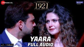 Download Yaara - Full Audio   1921   Zareen Khan & Karan Kundrra   Arnab Dutta   Harish Sagane   Vikram Bhatt Video