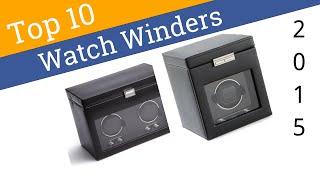Download 10 Best Watch Winders 2015 Video