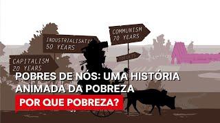 Download A Hisória Da Pobreza - Porque Pobreza? Video