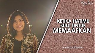 Download KETIKA HATIMU SULIT UNTUK MEMAAFKAN (Video Motivasi) | Spoken Word | Merry Riana Video