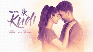 Download Ik Kudi: Maahir (Full Song) B Praak | Gurprasad Singh | Latest Punjabi Songs 2018 Video