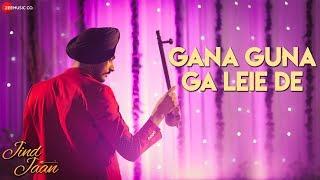 Download Gana Guna Ga Leie De | Jind Jaan | Rajvir Jawanda & Sara Sharmaa | Gurmeet Singh Video