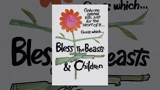 Download Bless The Beasts & Children Video