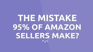 Download 95% of Amazon Sellers are Making This 1 Simple Mistake… Video