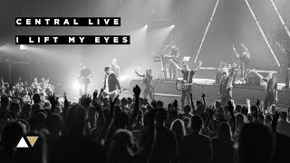 Download I Lift My Eyes - Central Live Video