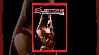 Download Elektra Director's Cut Video