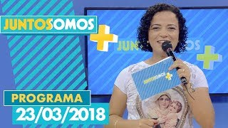 Download Juntos Somos Mais - 23/03/18 Video