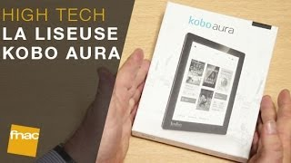Download La liseuse Kobo Aura : Les conseils des experts Fnac Video