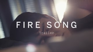 Download FIRE SONG Trailer | Festival 2015 Video