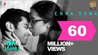 Download Enna Sona – OK Jaanu | Shraddha Kapoor | Aditya Roy Kapur | A.R. Rahman | Arijit Singh Video