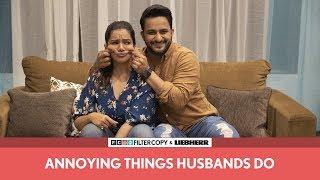 Download FilterCopy | Annoying Things Husbands Do | Ft. Veer Rajwant Singh and Nidhi Singh Video