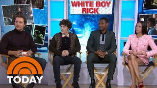 Download Matthew McConaughey And 'White Boy Rick' Cast On Film's True Story | TODAY Video