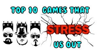 Download Top 10 Good Games that STRESS us out Video