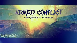 Download Armed Conflict Cinematic Game Trailer | Made By ReflexOG Video