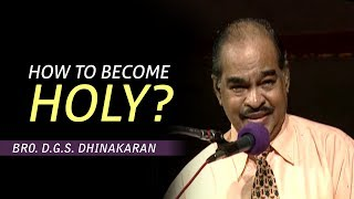 Download How To Become Holy | Dr. D.G.S. Dhinakaran Video