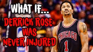 Download What If DERRICK ROSE Was NEVER INJURED? Video
