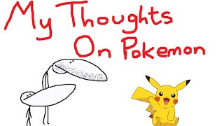 Download MY THOUGHTS ON POKEMON Video