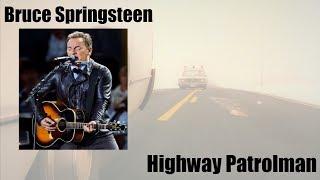 Download Bruce Springsteen - Highway Patrolman ( Lyrics ) Video
