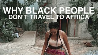 Download Why Black People Don't Travel to Africa Video