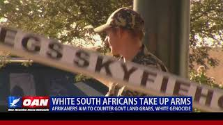 Download White South Africans Take Up Arms - Afrikaners Aim to Counter Gov't Land Grabs, White Genocide Video