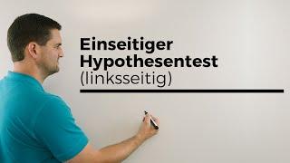 Download Einseitiger (linksseitiger) Hypothesentest, Stochastik, Ablesen aus Tabelle | Mathe by Daniel Jung Video
