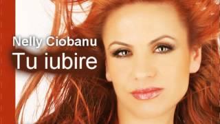 Download Nelly Ciobanu - Tu Iubire Video