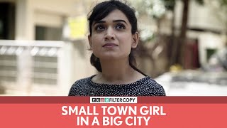 Download FilterCopy | Small Town Girl In A Big City | छोटे शहर की लड़की एक बड़े शहर में | Ft. Monica Sehgal Video