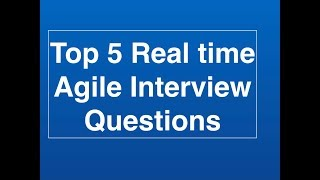 Download Top 5 real time Agile Interview Questions Video
