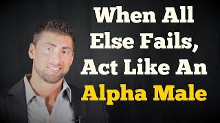 Download HOW TO BE AN ALPHA MALE | Women Will Test Men Video