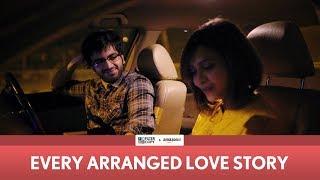 Download FilterCopy | Every Arranged Love Story | Ft. Ayush Mehra and Shreya Gupto Video