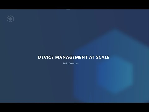 Demo : Device Management at Scale in Azure IoT Central