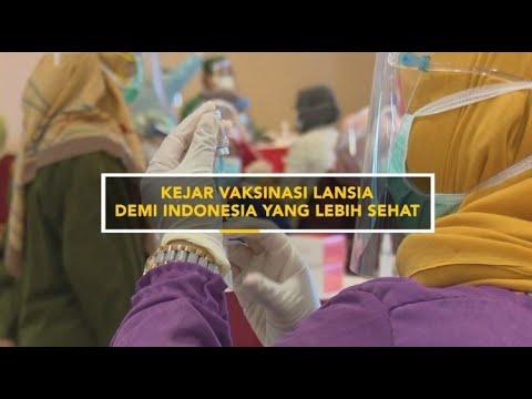 KEJAR VAKSINASI LANSIA DEMI INDONESIA YANG LEBIH SEHAT