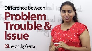 Download Difference between - Problem, Trouble & Issue - Free Spoken English Lesson Video