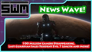 Download News Wave! - 100 Million Gamers Disappearing, Last Guardian Sales, Resident Evil 7 Length and More! Video