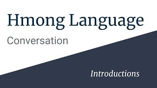 Download Learn Hmong Language Conversation - Introductions Video