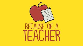 Download Because of a Teacher (A Tribute to All of Those Making a Difference) Video