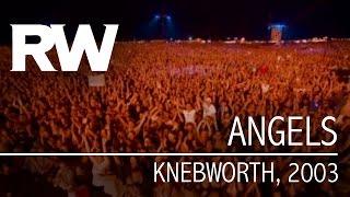 Download Robbie Williams   Angels   Live At Knebworth 2003 Video